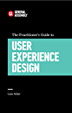 The Practitioner's Guide To User Experience Design (Top 5 Things Learn/Hard Way)