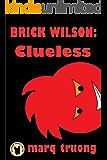 Brick Wilson: Clueless