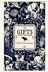 Gifts from the Dark: A Miscellany of Dread Paperback