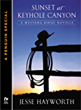 Sunset At Keyhole Canyon: A Mustang Ridge Novella (A Penguin Special from Signet Eclipse)