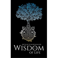 THE WISDOM OF LIFE (Classic Book) : With illustration (English Edition)