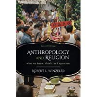 Anthropology and Religion: What We Know, Think, and Question, 2nd Edition