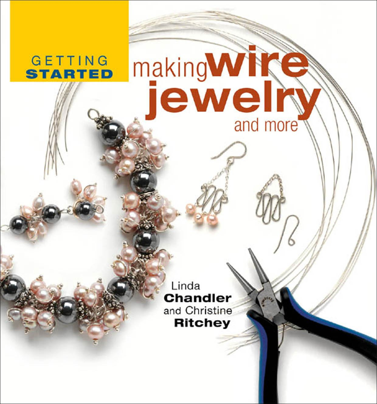 Getting Started Making Wire Jewelry and More (Getting Started series ...