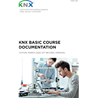 KNX Basic Course Documentation: (2nd revised version) (English Edition)