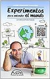 Experimentos Para Entender El Mundo (Voces / Ensayo)