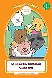 La Hora del Bocadillo - Snack Time: Bilingual Easy Reader Level 1 - Children's Picture Book (Bilingual Readers™)