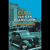 Cuba: Viaje al fin de la revolución (Spanish Edition)