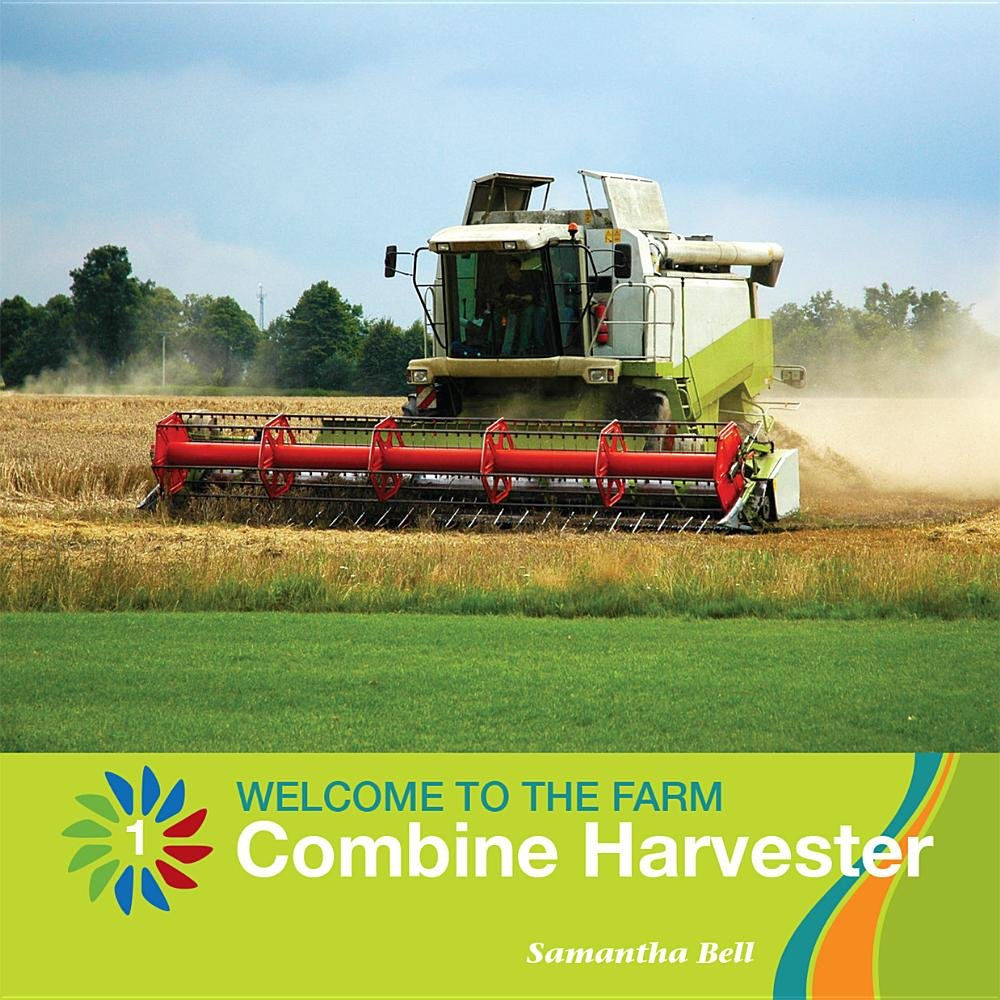 Combine Harvester (21st Century Basic Skills Library, Level 1: Welcome to the Farm)