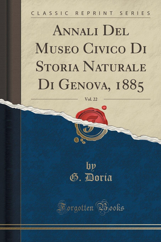 Download Annali Del Museo Civico Di Storia Naturale Di Genova, 1885, Vol. 22 (Classic Reprint) (French Edition) PDF