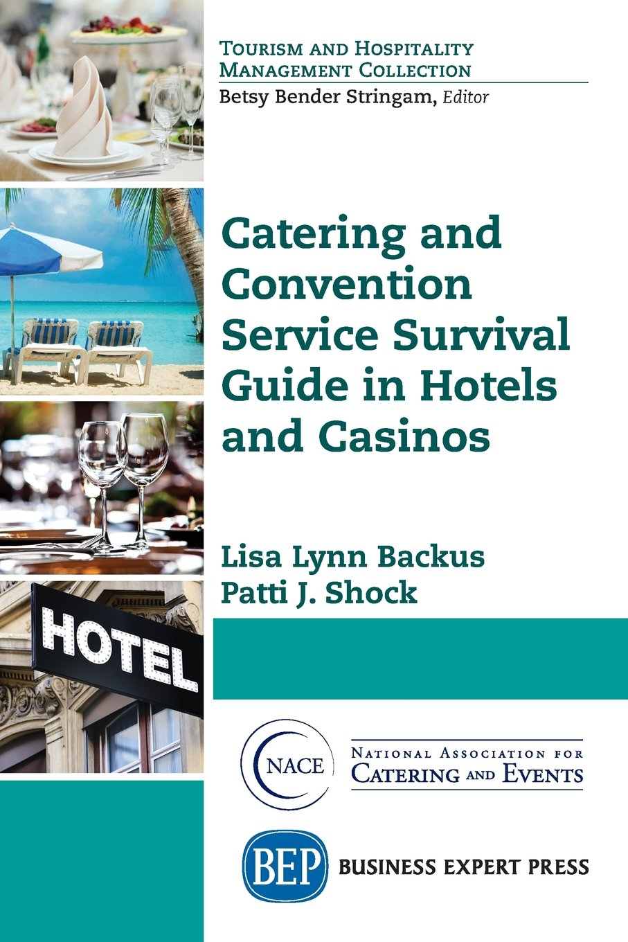 Catering and Convention Service Survival Guide in Hotels and Casinos (Tourism and Hospitality Management Collection)