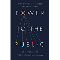 Power to the Public: The Promise of Public Interest Technology (English Edition)