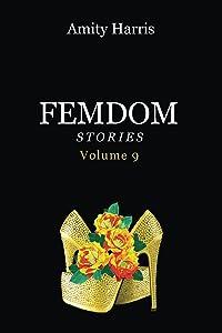 Amity Harris Femdom Stories Volume 9