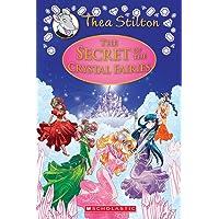 The Secret of the Crystal Fairies (Thea Stilton Special Edition #7), Volume 7: A Geronimo Stilton Adventure