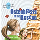 Osteoblasts to the Rescue: An Imaginative Journey Through the Skeletal System (Human Body Detectives)