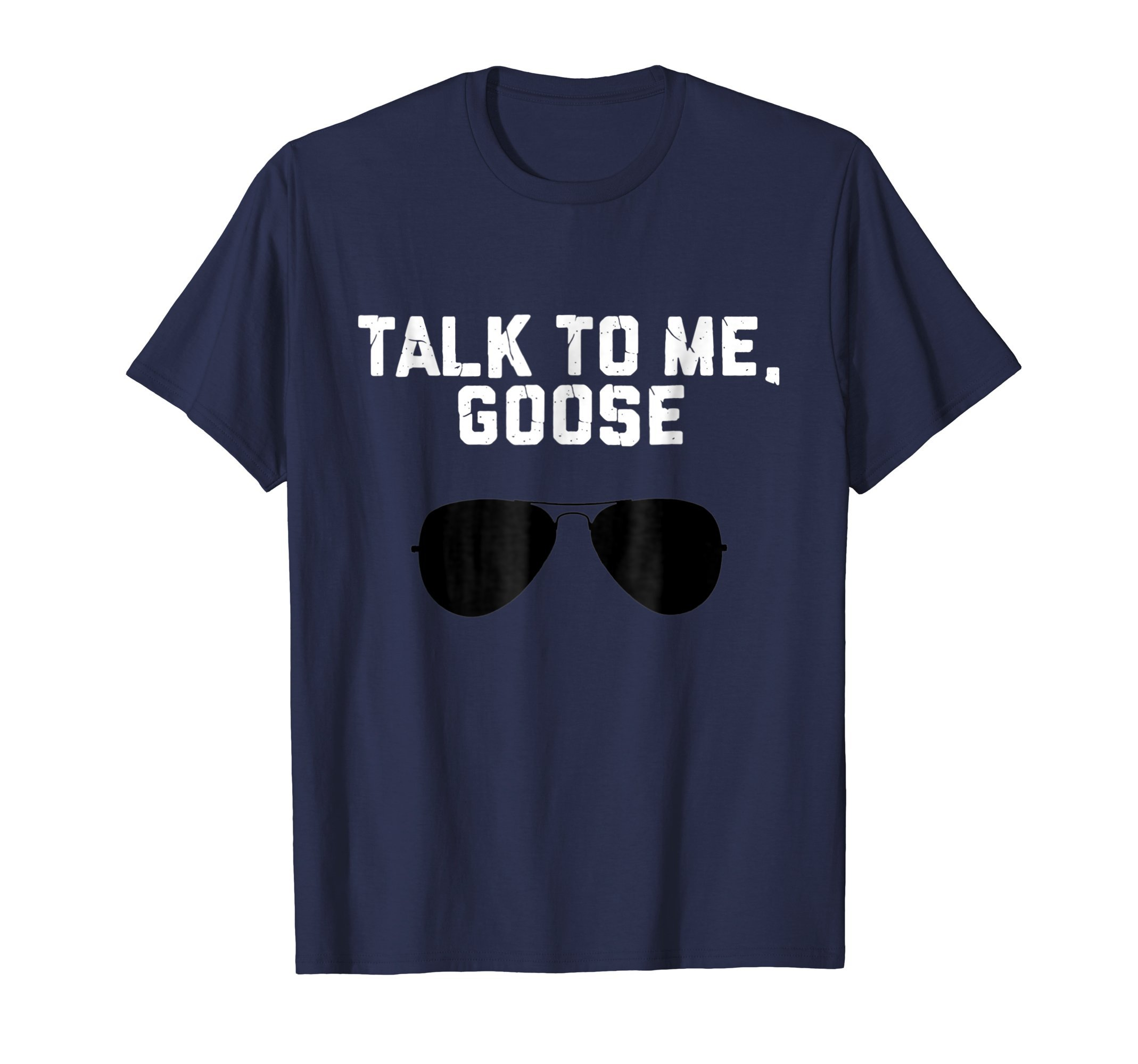 Talk To Me Goose Wear Sunglass Funny T-shirt Birthday Gift