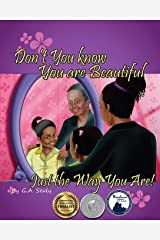 Don't You Know You are Beautiful Just the Way You Are! (I Love Me Series) Paperback