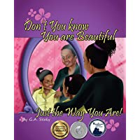 Don't You Know You are Beautiful Just the Way You Are! (I Love Me Series)