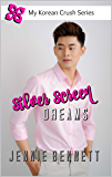 Silver Screen Dreams (My Korean Crush Series Book 2)