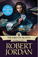 The Fires of Heaven: Book Five of 'The Wheel of Time' Kindle Edition