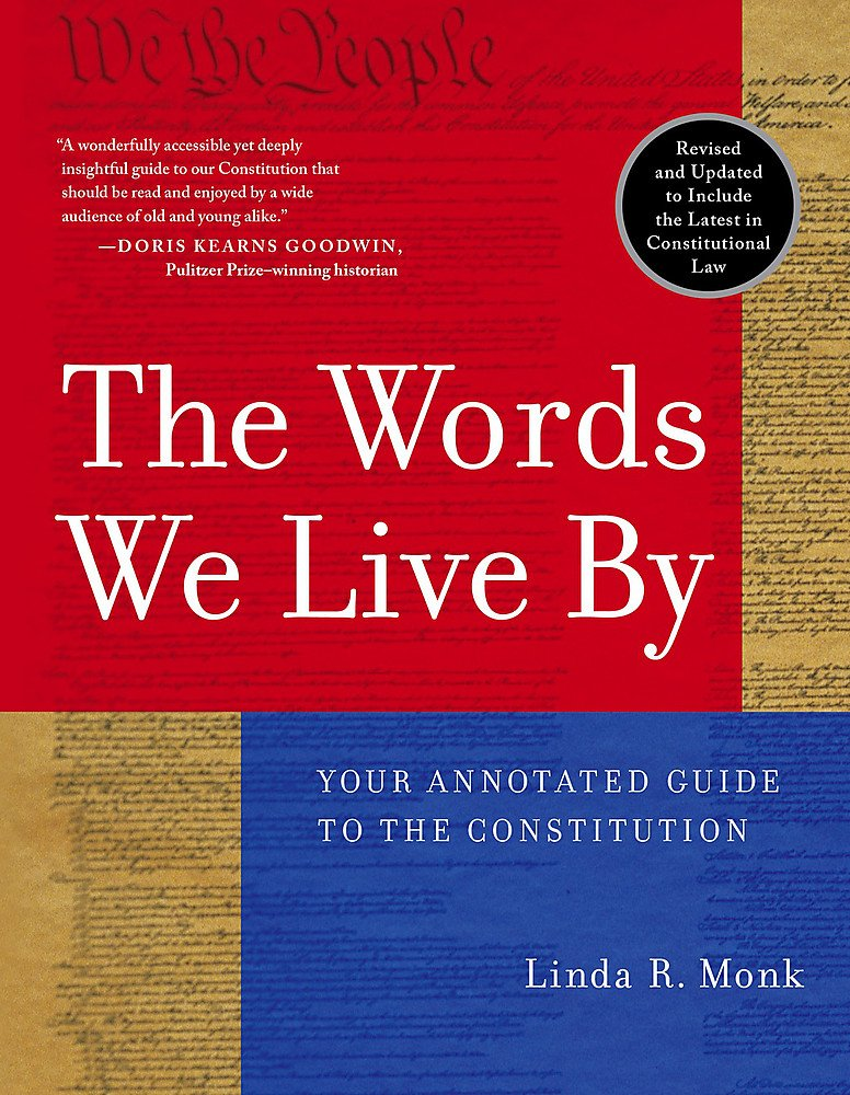 The Words We Live By: Your Annotated Guide to the Constitution (Stonesong Press Books) by Hachette Books