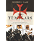 The Templars: The History and the Myth: From Solomon's Temple to the Freemasons (English Edition)