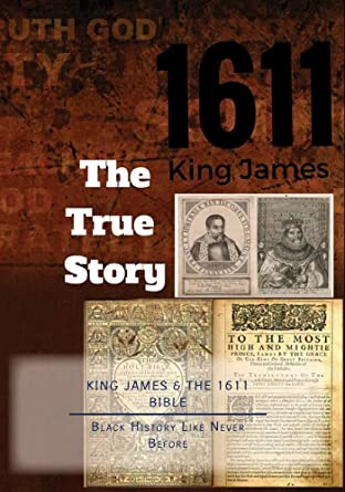 Amazon com: The True History of King James & the 1611 Bible