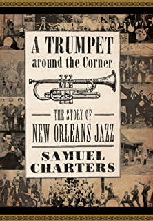 Amazon louis armstrongs new orleans ebook thomas brothers trumpet around the corner the story of new orleans jazz american made music fandeluxe Images