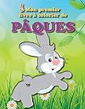 Mon premier livre à colorier de Pâques: Plein d'images amusantes sur le thème de Pâques pour les petits de la famille