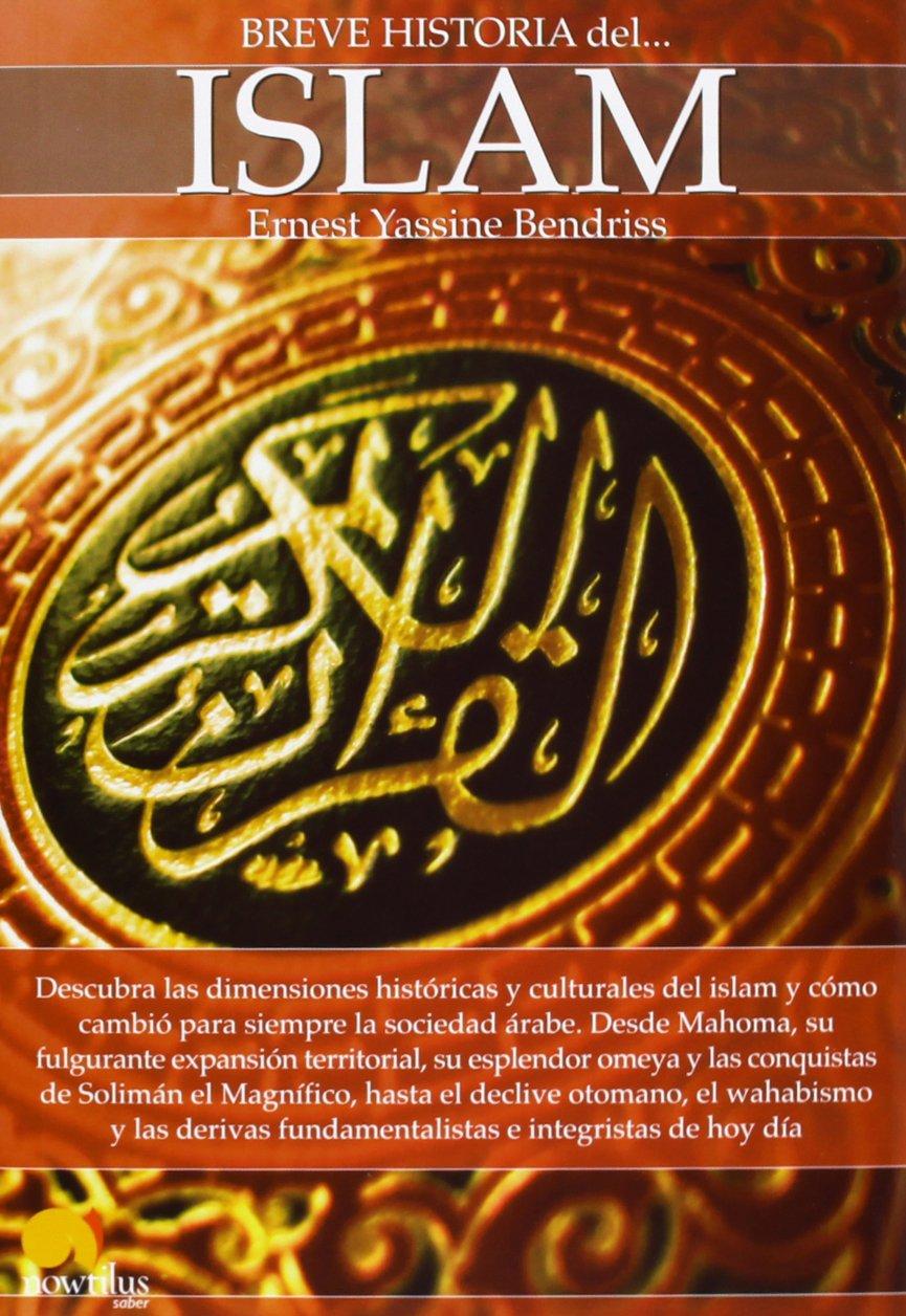 Breve historia del islam: Amazon.es: Bendriss, Ernest Yassine: Libros