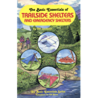 The Basic Essentials of Trailside Shelters and Emergency Shelters