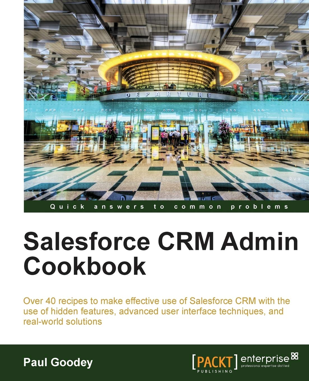 Salesforce CRM Admin Cookbook