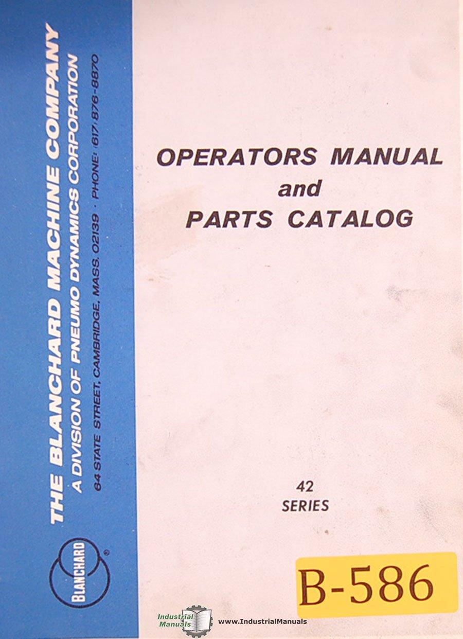 Blanchard 42 Series, Grinder Installation Operations and Parts Manual:  Blanchard: Amazon.com: Books