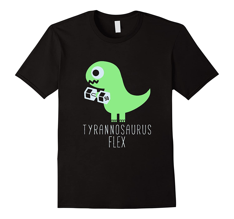 Funny Cute Tyrannosaurus Flex T-shirt Birthday Gift-RT
