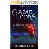 The Game of Gods 3.5: A Tower Novella - A LitRPG / Gamelit Dystopian Fantasy Novel