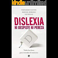 Dislexia. Ni despiste ni pereza: Todas las claves para entender el trastorno (Psicología y salud)