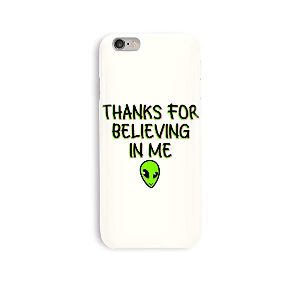 Amazoncom Thanks For Believing In Me Aliens Quotes Ufo