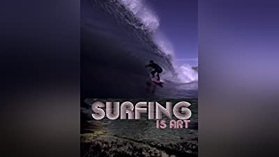 Surfing is Art (4K UHD)