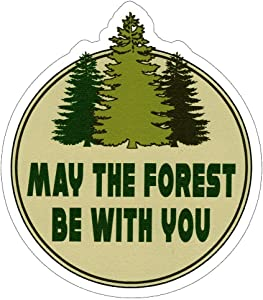 """May The Forest Be with You - Small Bumper Sticker or Laptop Decal (3.25"""" X 3.75"""")"""
