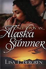 Once Upon an Alaska Summer (Once Upon a Summer) Kindle Edition