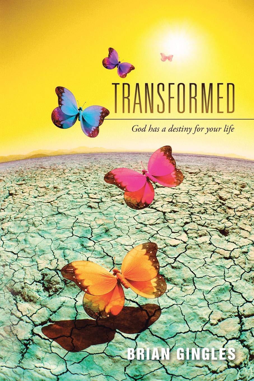 Transformed : God has a destiny for your life