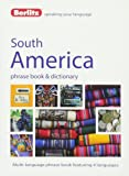 Berlitz: South America Phrase Book & Dictionary: Brazilian Portuguese, Latin American Spanish, Mexican Spanish & Quechua (Berlitz Phrasebooks)