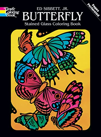 amazoncom dover publications butterfly stained glass coloring bk ed sibbett jr arts crafts sewing - Stained Glass Coloring Books