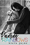 Painting Rainbows (Creative Passions Book 1)