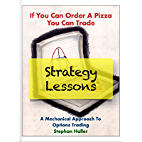 If You Can Order A Pizza You Can Trade - Strategy Lessons (English Edition)