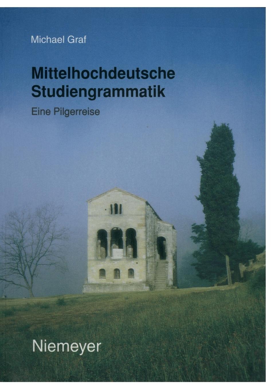 Mittelhochdeutsche Studiengrammatik: Eine Pilgerreise