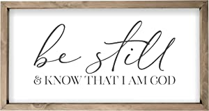 Be Still And Know That I Am God Framed Rustic Wood Farmhouse Wall Sign 10x19