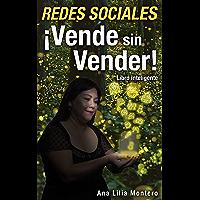 REDES SOCIALES: ¡Vende sin Vender! (Spanish Edition)