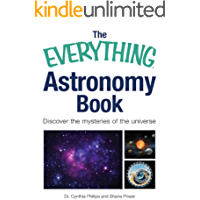 The Everything Astronomy Book: Discover the mysteries of the universe (Everything Series) (English Edition)