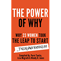 The Power of Why: Why 23 Women Took the Leap to Start Their Own Business