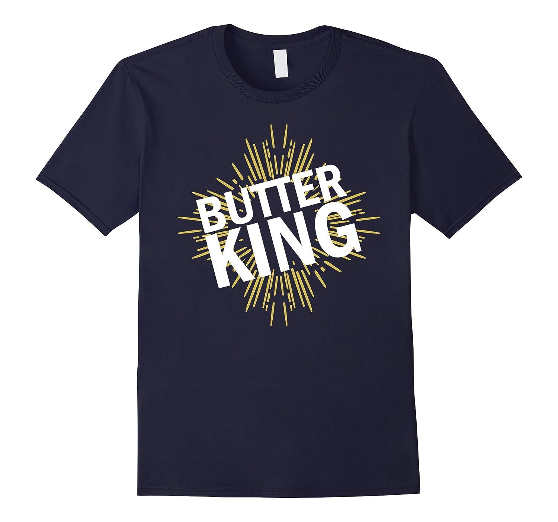 Butter King Shirt-TD